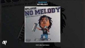 No Melody BY SSG Splurge